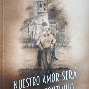 Nuestro amor será un beso continuo - Carlos Gullón Calvo